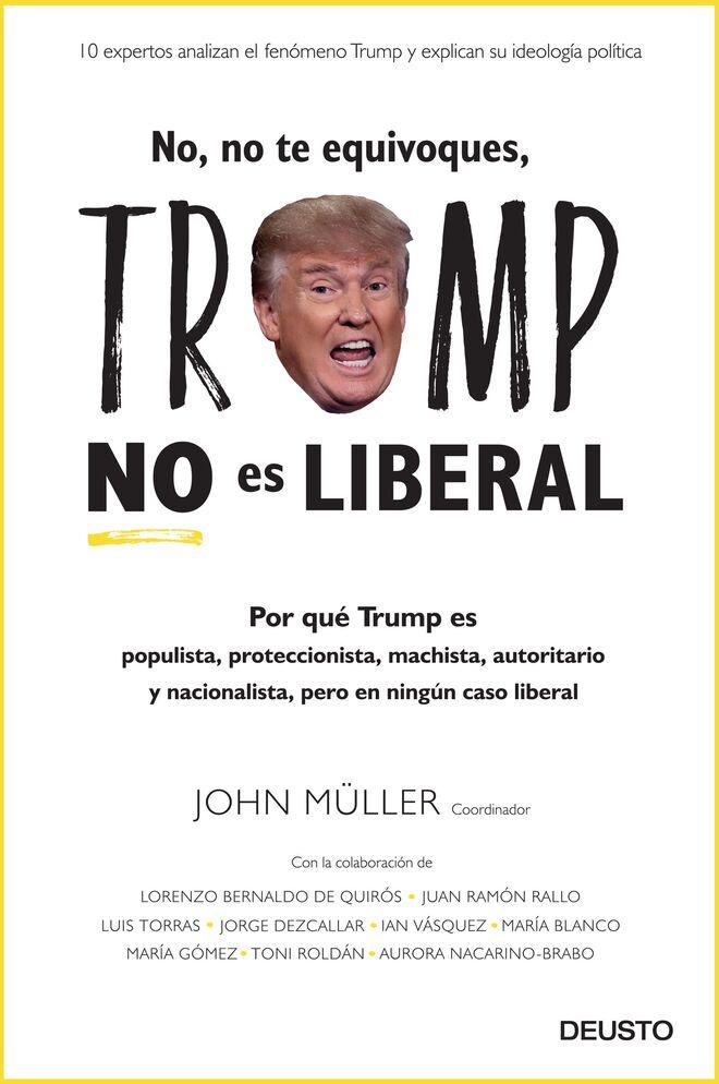 """Portada del libro """"Trump no es liberal""""."""