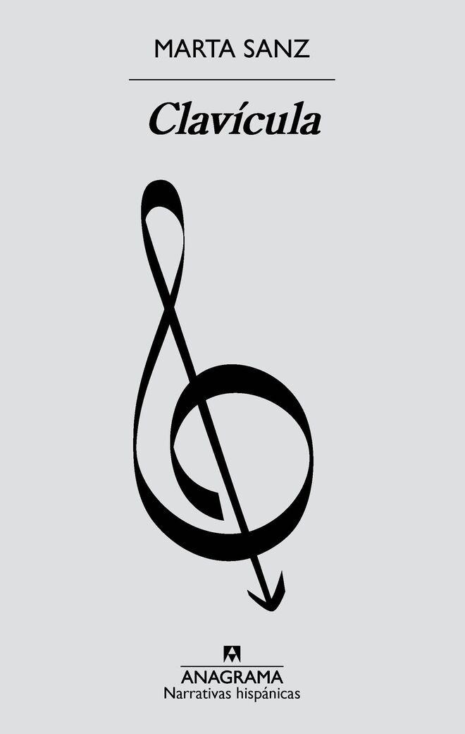 Clavícula (Anagrama), de Marta Sanz.