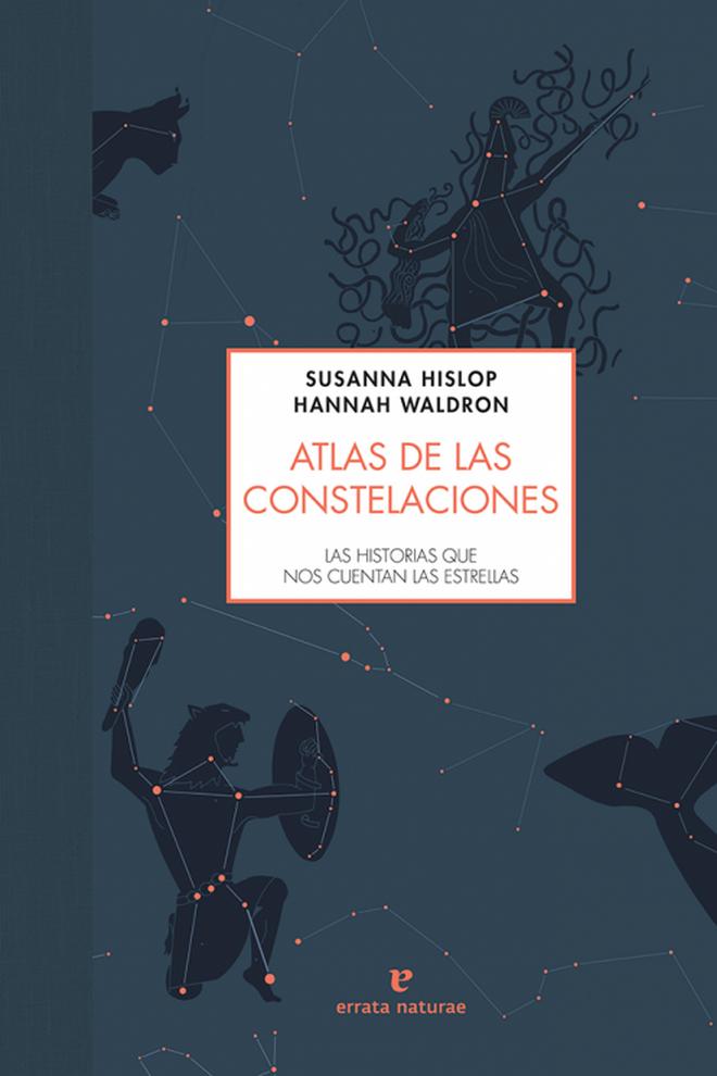 El Atlas de las constelaciones, publicado por Errata Naturae.