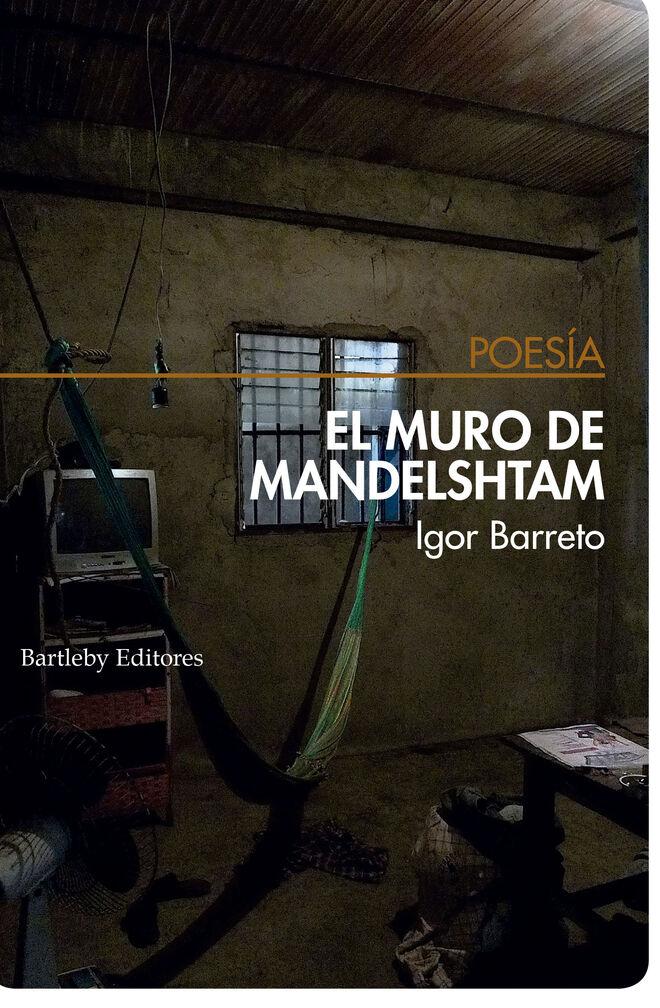 Un detalle de la portada de El muro de Mandelshtam, Igor Barreto. Bartleby Editores.