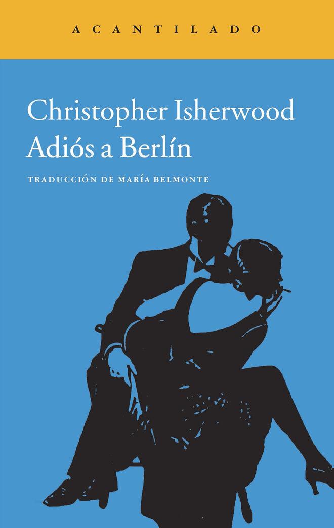 Adiós a Berlin, de Christopher Isherwood.