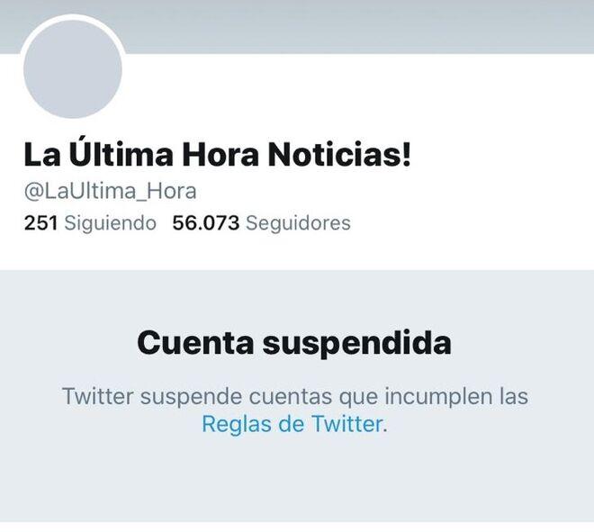 La cuenta de Twitter de 'La última hora', suspendida