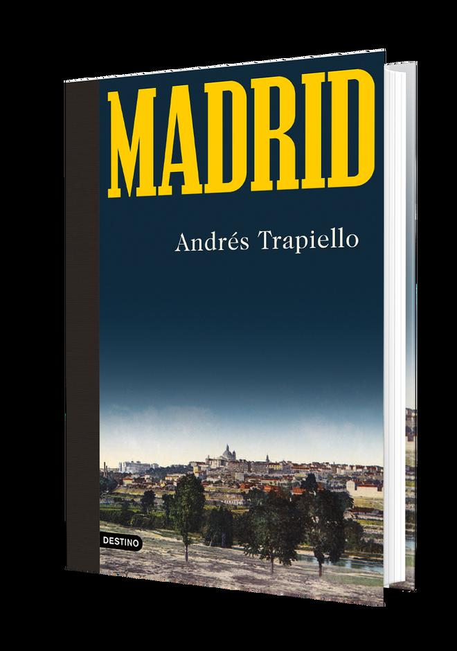 'Madrid' (Destino), de Andrés Trapiello.