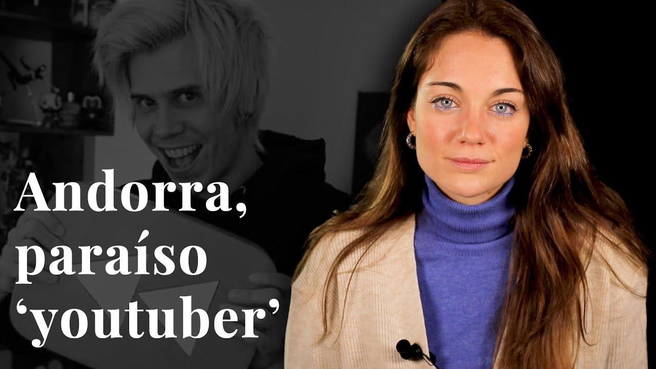 Andorra, paraíso 'youtuber'