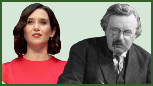 La presidenta Isabel Díaz Ayuso y el pensador Gilbert Keith Chesterton