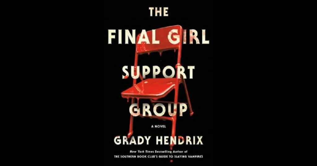 Portada del libro 'The Final Girl Support Group', de Grady Hendrix, que tendrá su propia serie.